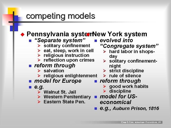 "competing models u Pennsylvania system u New York system n ""Separate system"" Ø Ø"
