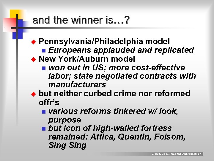 and the winner is…? Pennsylvania/Philadelphia model n Europeans applauded and replicated u New York/Auburn