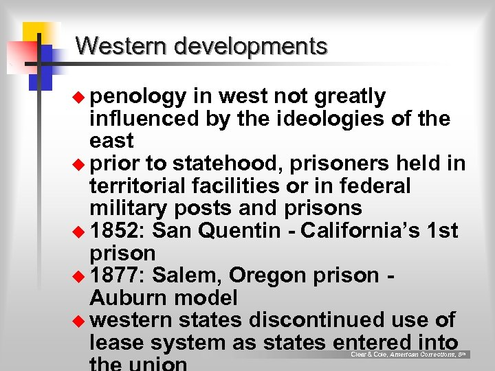 Western developments u penology in west not greatly influenced by the ideologies of the