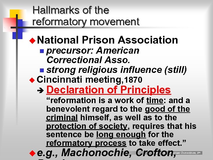 Hallmarks of the reformatory movement u National Prison Association n precursor: American Correctional Asso.