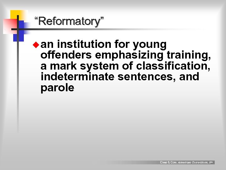 """""""Reformatory"""" u an institution for young offenders emphasizing training, a mark system of classification,"""