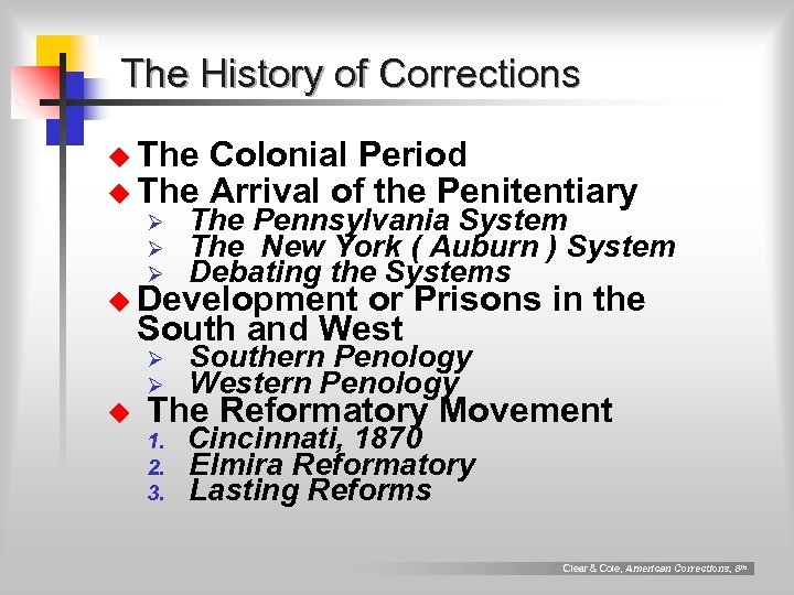 The History of Corrections u The Colonial Period Arrival of the Penitentiary Ø Ø