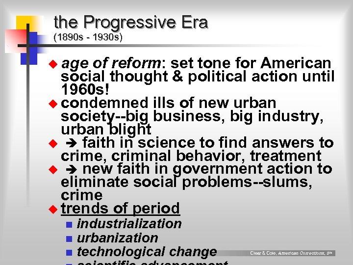 the Progressive Era (1890 s - 1930 s) u age of reform: set tone