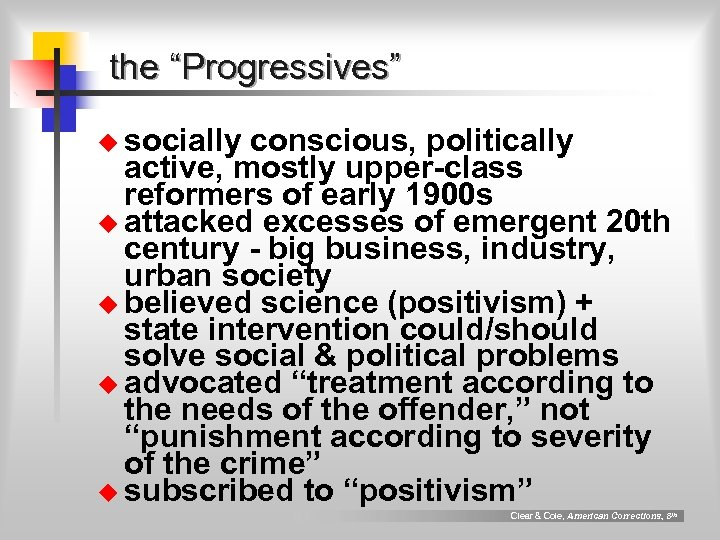 """the """"Progressives"""" u socially conscious, politically active, mostly upper-class reformers of early 1900 s"""