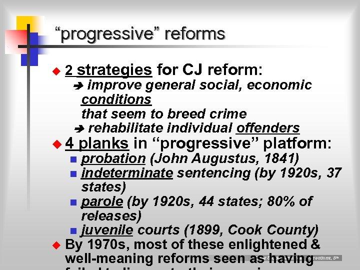 """progressive"" reforms u 2 strategies for CJ reform: improve general social, economic conditions that"