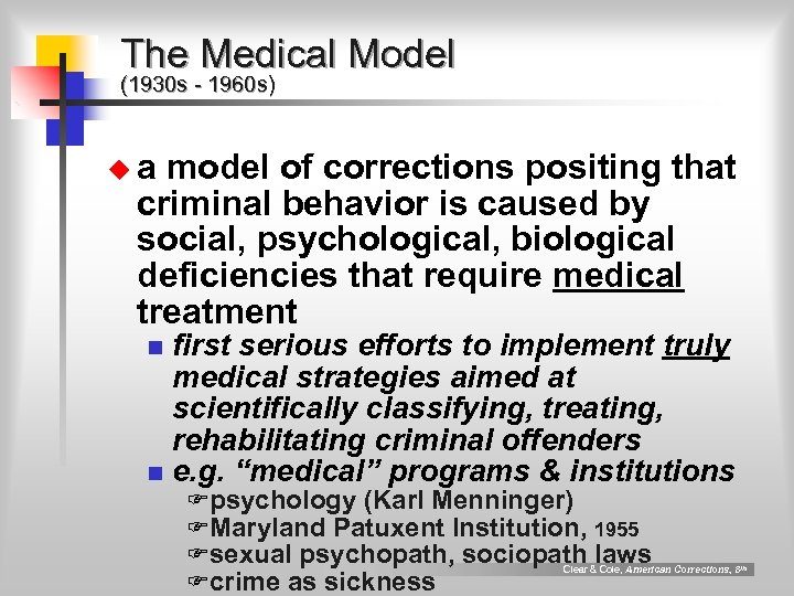 The Medical Model (1930 s - 1960 s) ua model of corrections positing that