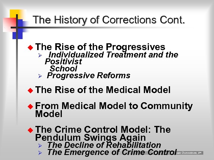 The History of Corrections Cont. u The Rise of the Progressives u The Rise