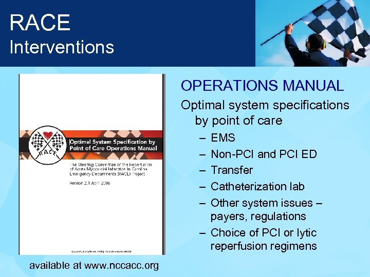 RACE Interventions OPERATIONS MANUAL Optimal system specifications by point of care – – –