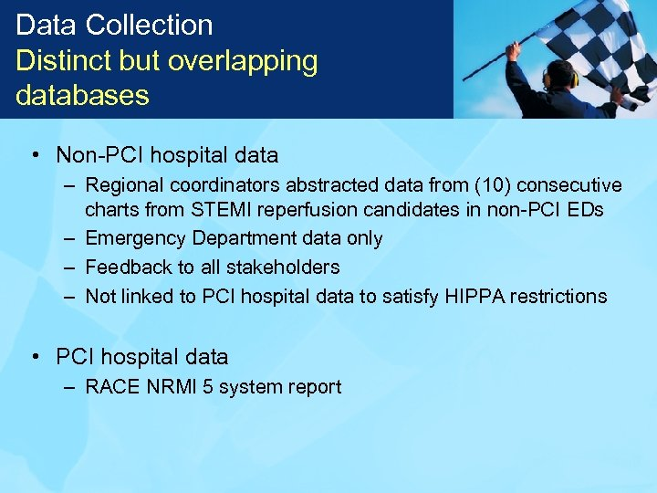 Data Collection Distinct but overlapping databases • Non-PCI hospital data – Regional coordinators abstracted