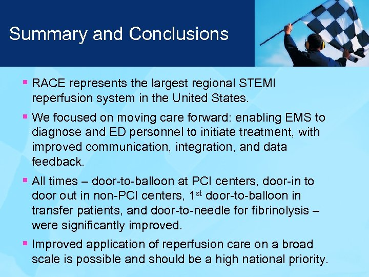 Summary and Conclusions § RACE represents the largest regional STEMI reperfusion system in the