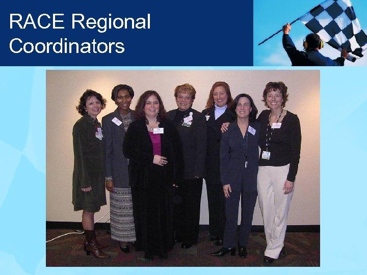 RACE Regional Coordinators