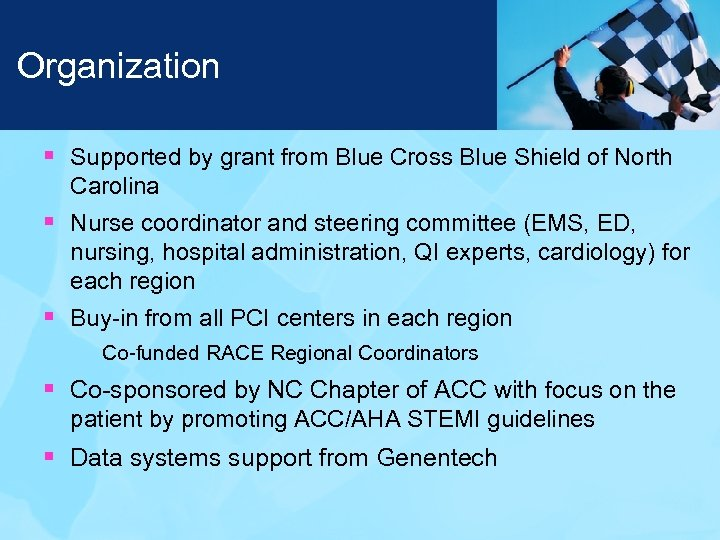 Organization § Supported by grant from Blue Cross Blue Shield of North Carolina §