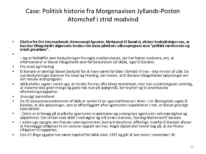 Case: Politisk historie fra Morgenavisen Jyllands-Posten Atomchef i strid modvind • • • Chefen