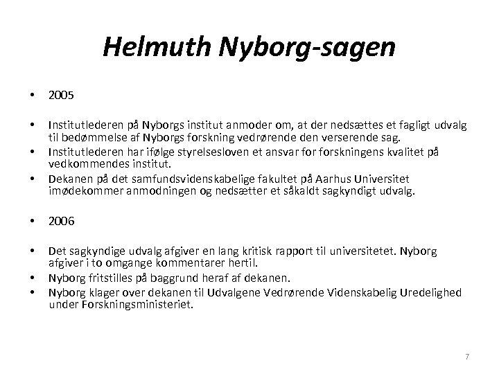 Helmuth Nyborg-sagen • 2005 • Institutlederen på Nyborgs institut anmoder om, at der nedsættes