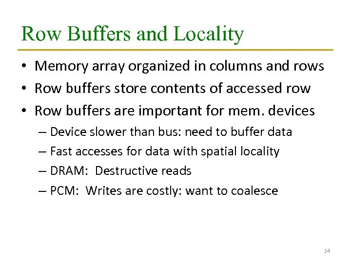 Row Buffers and Locality • Memory array organized in columns and rows • Row