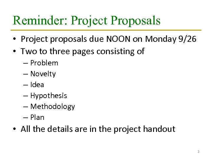 Reminder: Project Proposals • Project proposals due NOON on Monday 9/26 • Two to