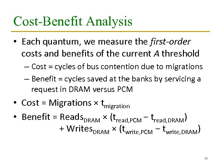Cost-Benefit Analysis • Each quantum, we measure the first-order costs and benefits of the