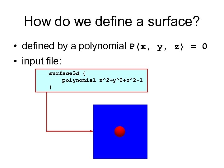 How do we define a surface? • defined by a polynomial P(x, y, z)