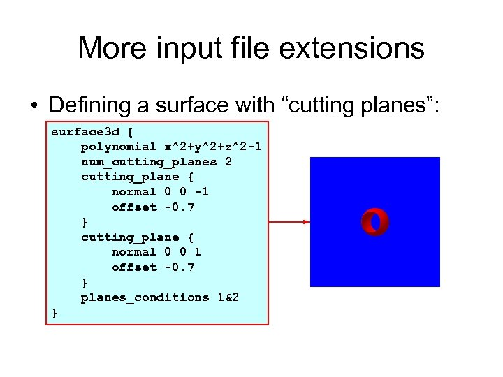 """More input file extensions • Defining a surface with """"cutting planes"""": surface 3 d"""