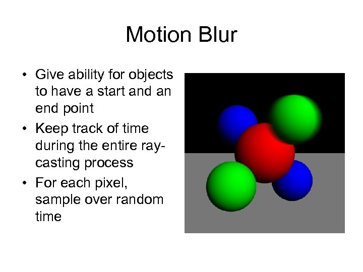 Motion Blur • Give ability for objects to have a start and an end