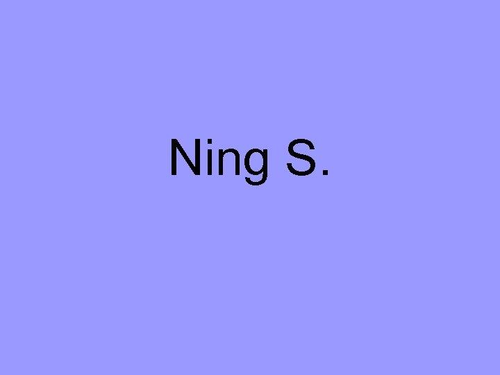 Ning S.