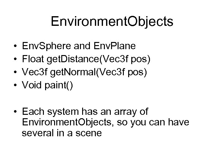 Environment. Objects • • Env. Sphere and Env. Plane Float get. Distance(Vec 3 f