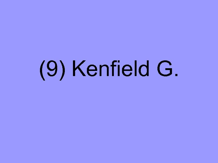 (9) Kenfield G.