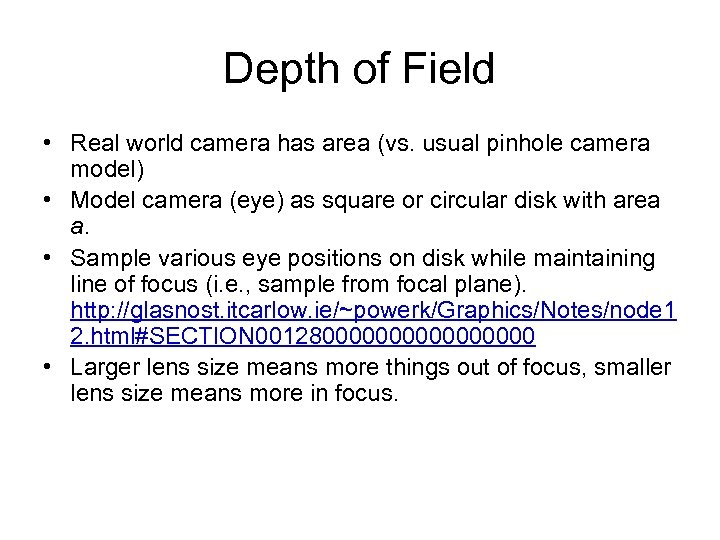 Depth of Field • Real world camera has area (vs. usual pinhole camera model)
