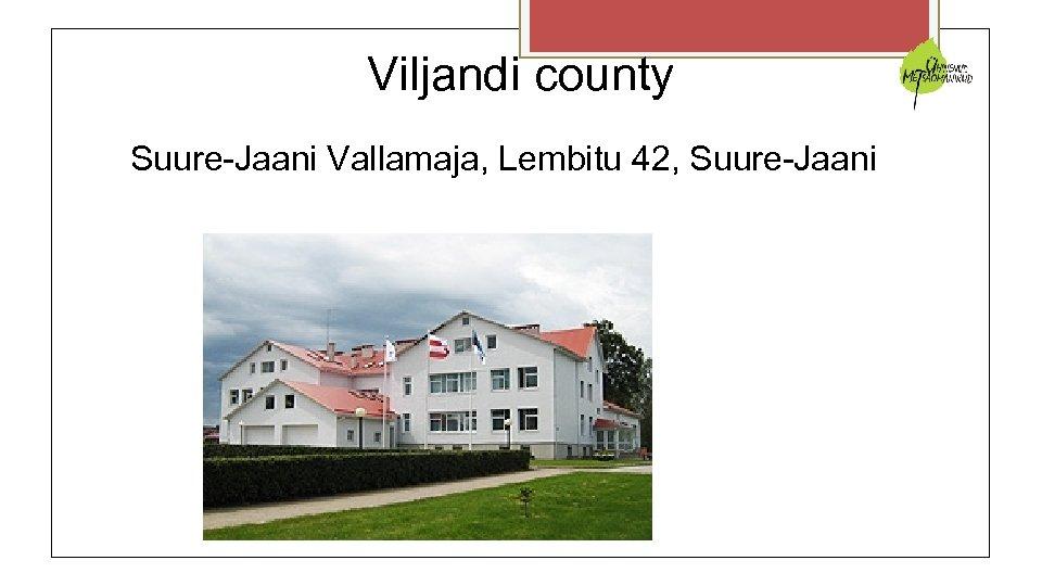 Viljandi county Suure-Jaani Vallamaja, Lembitu 42, Suure-Jaani