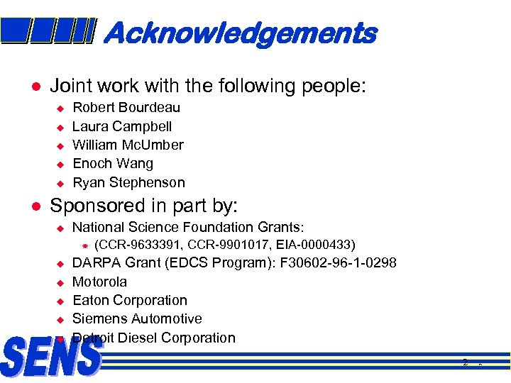 Acknowledgements l Joint work with the following people: u u u l Robert Bourdeau
