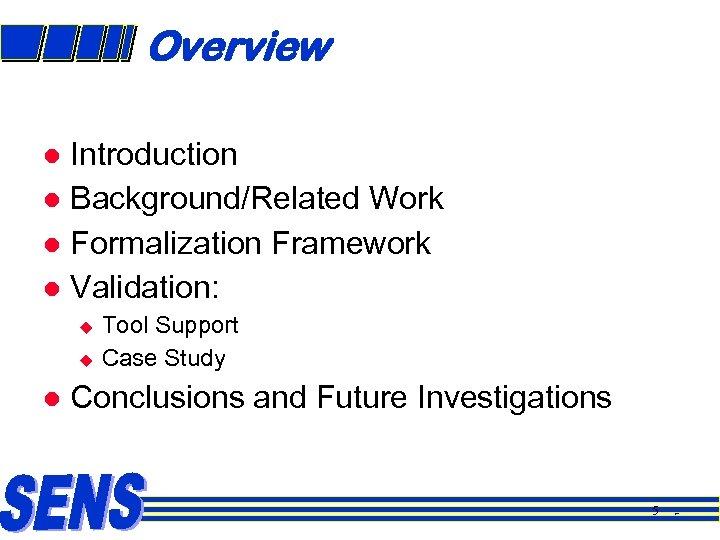 Overview Introduction l Background/Related Work l Formalization Framework l Validation: l u u l