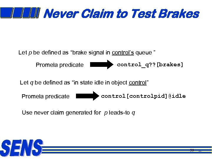 """Never Claim to Test Brakes Let p be defined as """"brake signal in control's"""