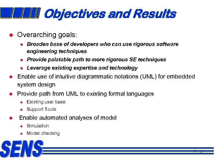 Objectives and Results l Overarching goals: u Broaden base of developers who can use