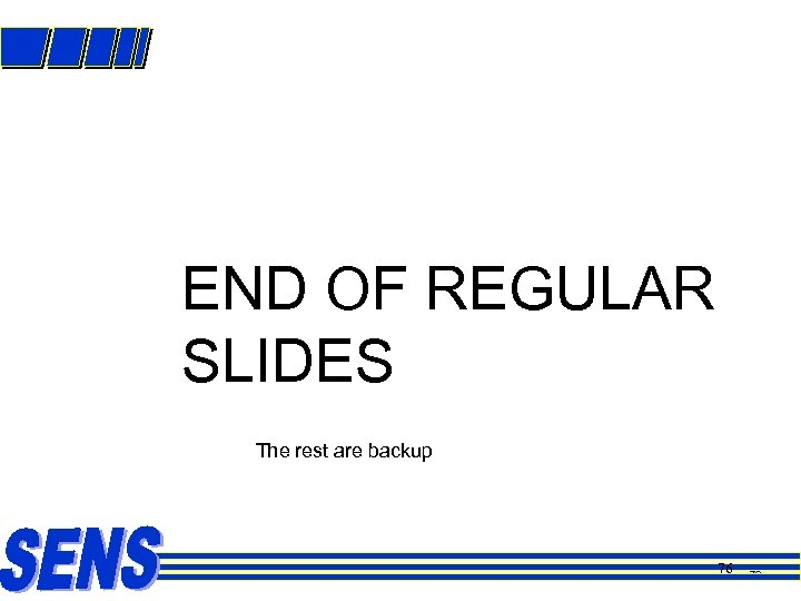 END OF REGULAR SLIDES The rest are backup 76 76