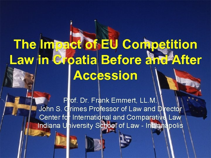 The Impact of EU Competition Law in Croatia Before and After Accession Prof. Dr.