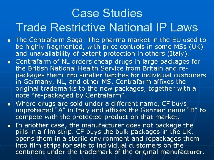 Case Studies Trade Restrictive National IP Laws n n The Centrafarm Saga: The pharma