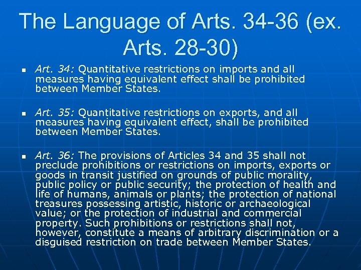 The Language of Arts. 34 -36 (ex. Arts. 28 -30) n n n Art.
