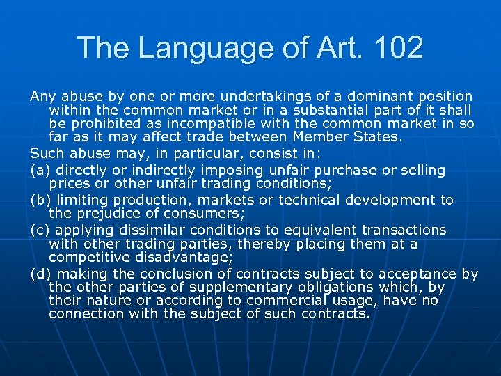 The Language of Art. 102 Any abuse by one or more undertakings of a