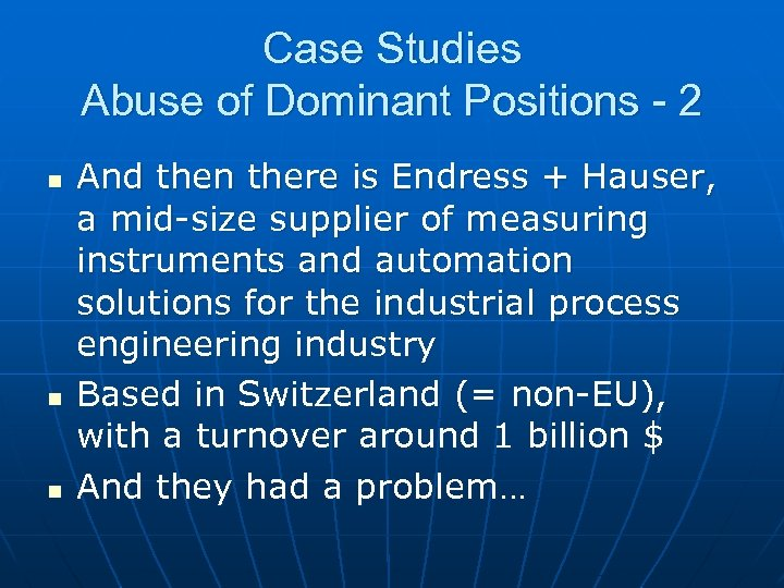 Case Studies Abuse of Dominant Positions - 2 n n n And then there