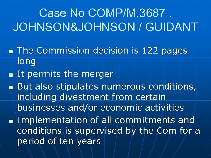 Case No COMP/M. 3687. JOHNSON&JOHNSON / GUIDANT n n The Commission decision is 122