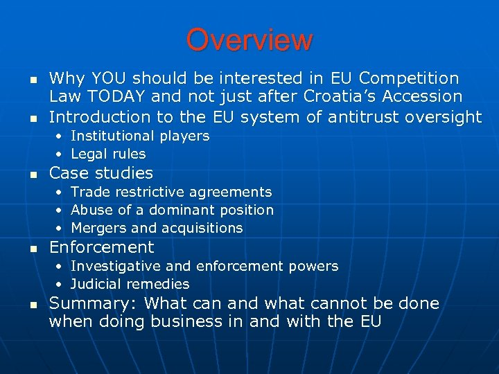 Overview n n Why YOU should be interested in EU Competition Law TODAY and