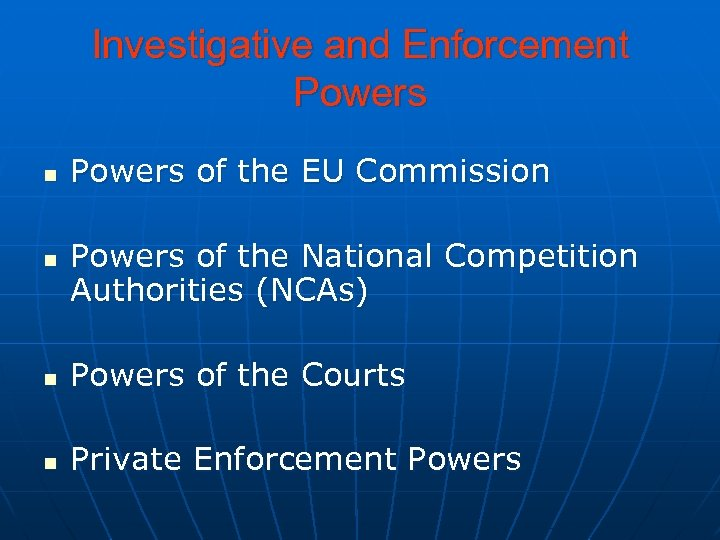 Investigative and Enforcement Powers n n Powers of the EU Commission Powers of the