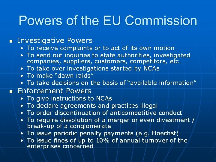 Powers of the EU Commission n Investigative Powers • • To receive complaints or