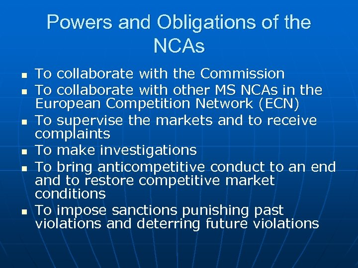 Powers and Obligations of the NCAs n n n To collaborate with the Commission