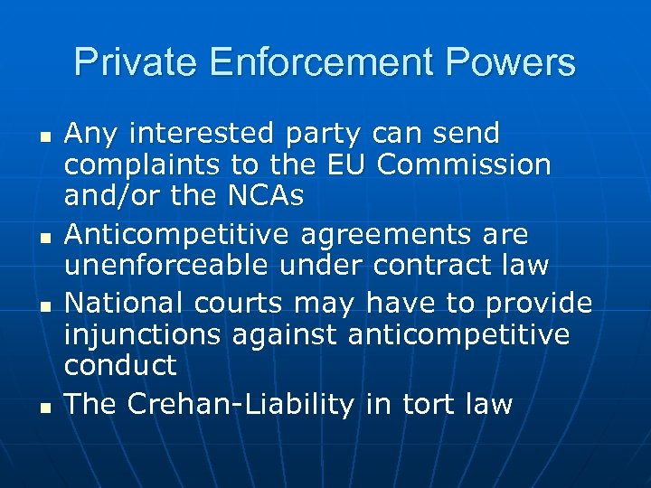 Private Enforcement Powers n n Any interested party can send complaints to the EU