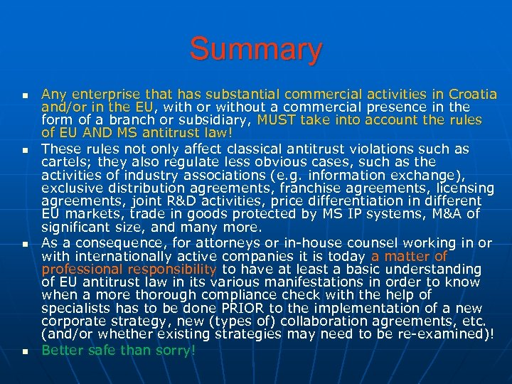 Summary n n Any enterprise that has substantial commercial activities in Croatia and/or in