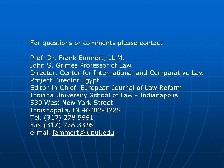 For questions or comments please contact Prof. Dr. Frank Emmert, LL. M. John S.