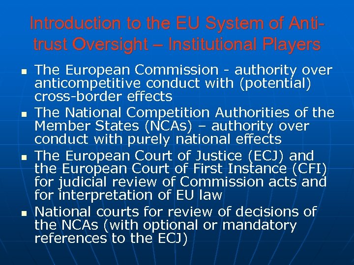 Introduction to the EU System of Antitrust Oversight – Institutional Players n n The