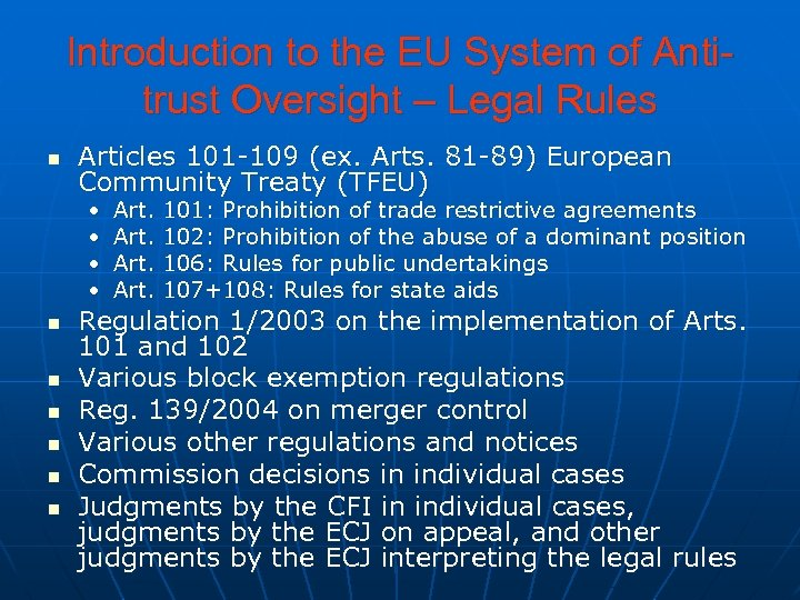 Introduction to the EU System of Antitrust Oversight – Legal Rules n Articles 101