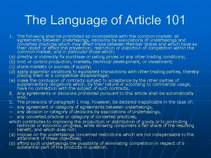 The Language of Article 101 1. The following shall be prohibited as incompatible with